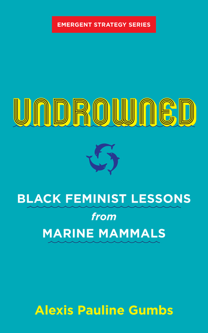 Undrowned: Black Feminist Lessons from Marine Mammals