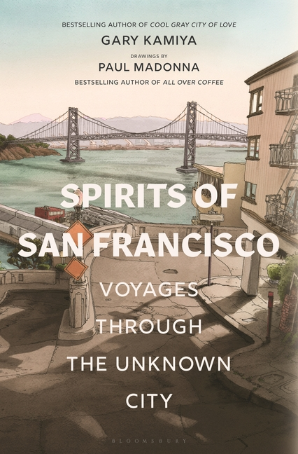 Spirits of San Francisco: Voyages Through the Unknown City