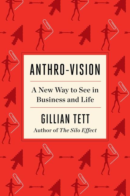 Anthro-Vision A New Way to See in Business and Life