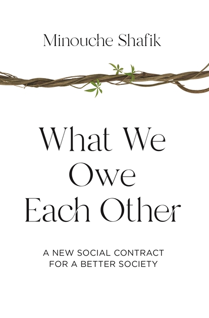 What We Owe Each Other A New Social Contract for a Better Society